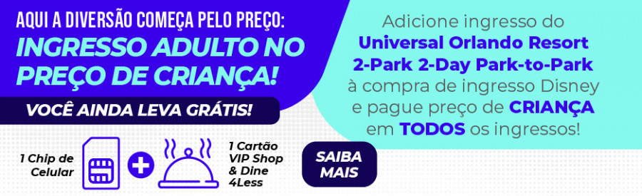 COMBO Walt Disney World + Universal Orlando + Chip Celular Voz e Internet + Cartão VIP Dine 4Less